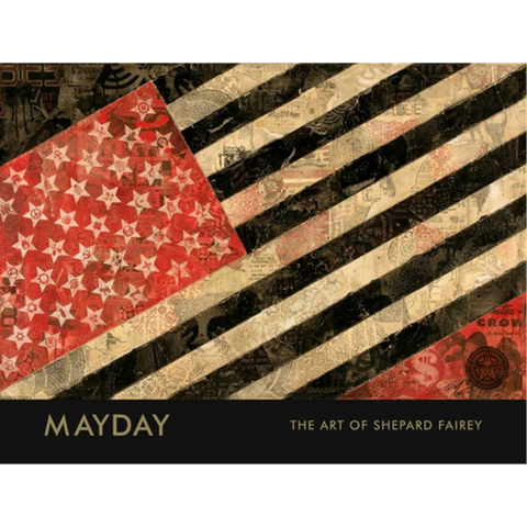 Mayday The Art of Shepard Fairey