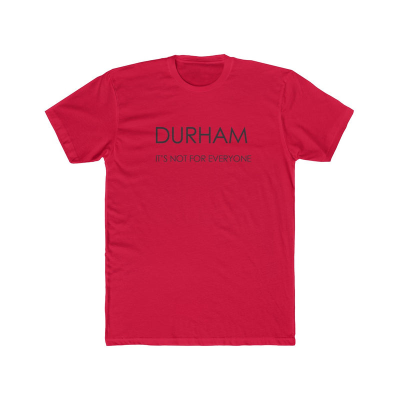 Durham It's Not For Everyone Men's T-Shirt - HEATHLEAF