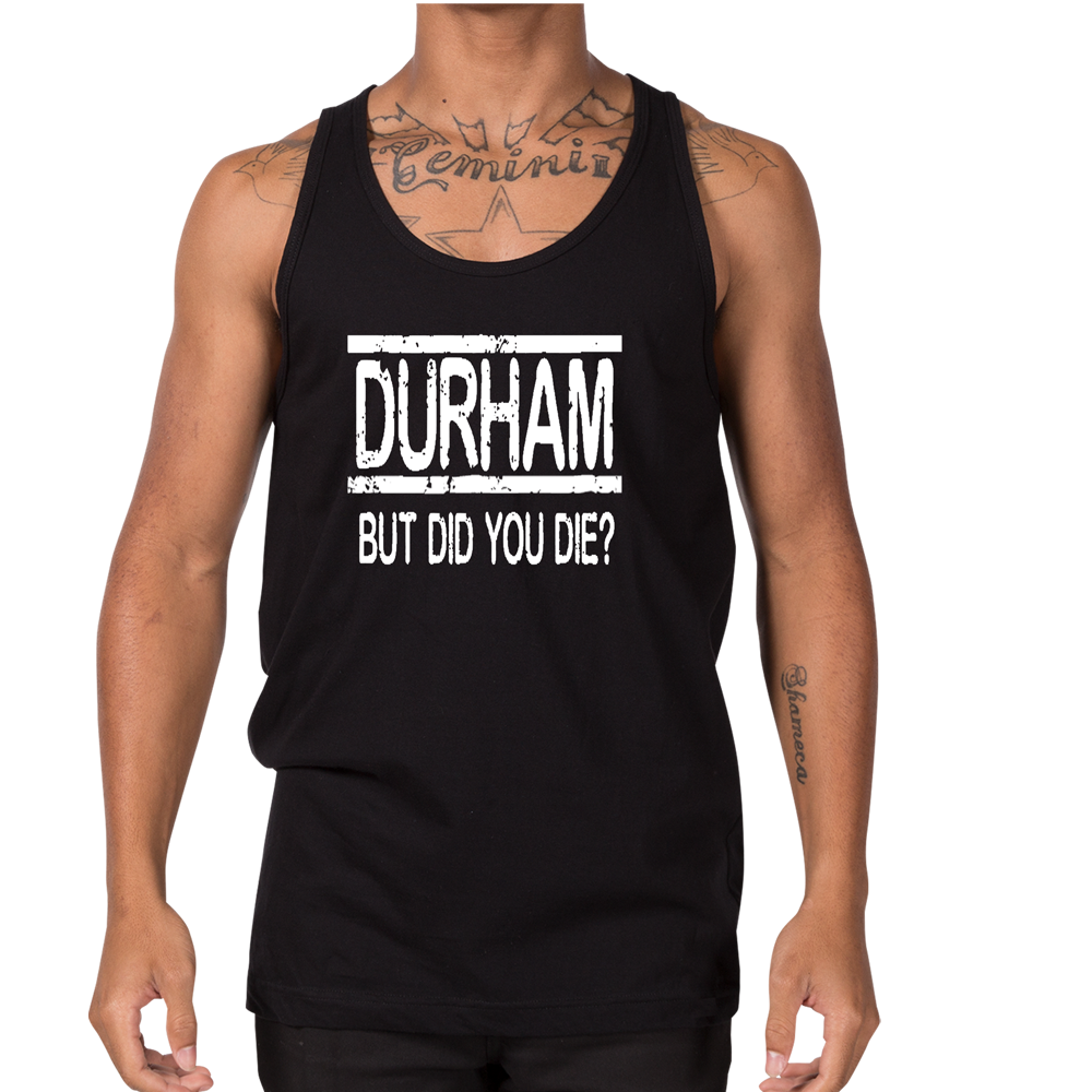 Durham But Did You Die  Tank Top - HEATHLEAF