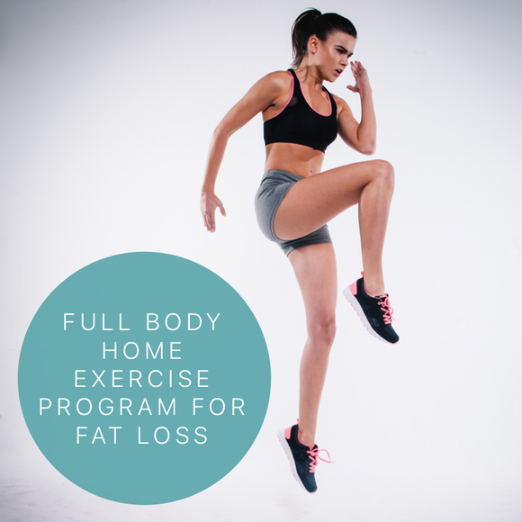 Full Body Home Exercise Program For Fat Loss