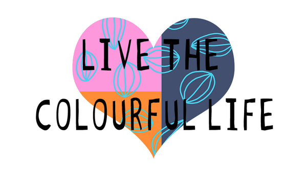 live the colourful life