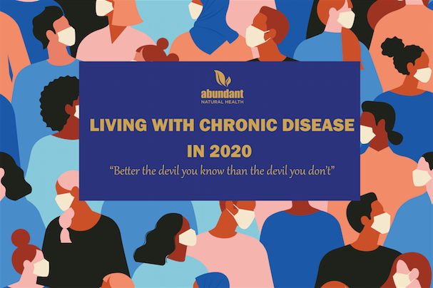 Living with Chronic Disease in these uncertain times...