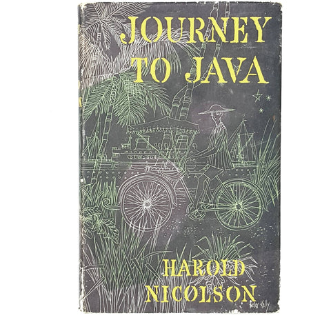 JOURNEY TO JAVA BY HAROLD NICOLSON 1957