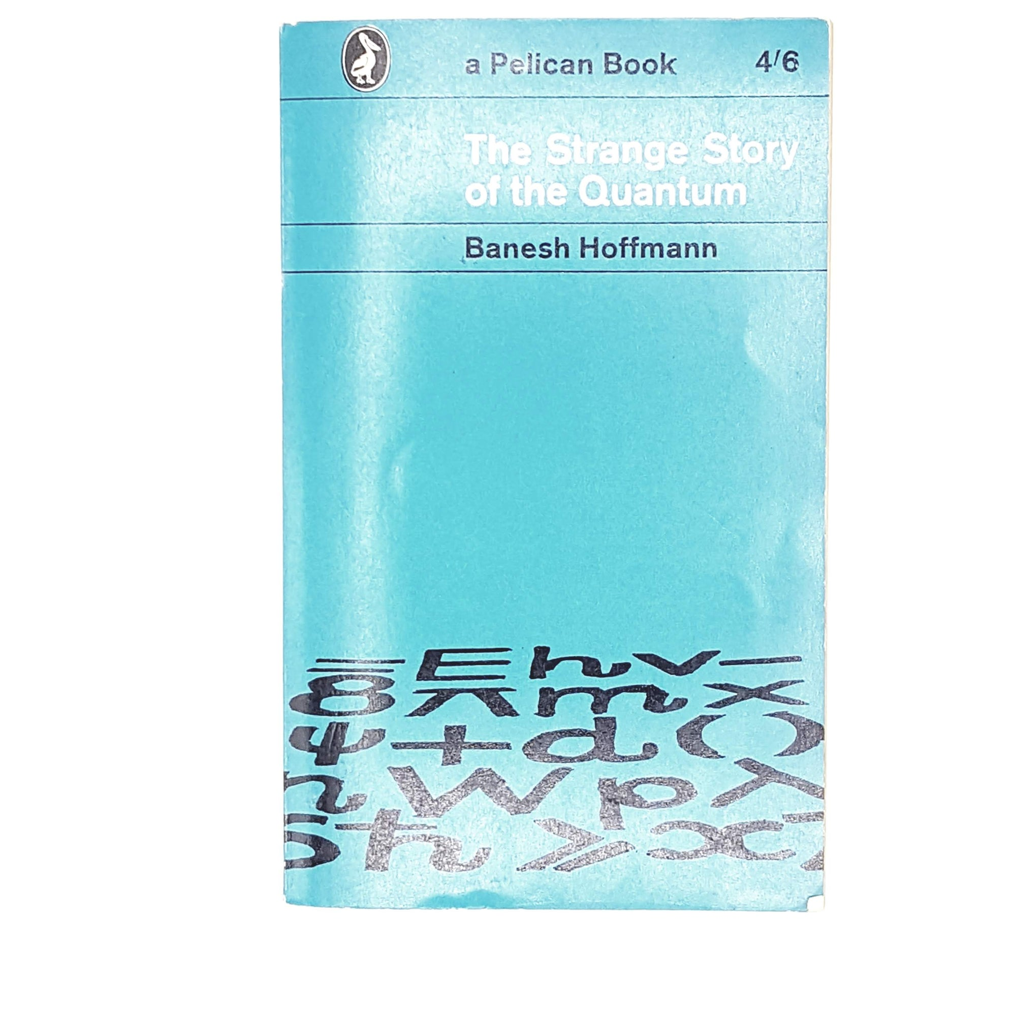 The Strange Story of the Quantum by Banesh Hoffman 1963