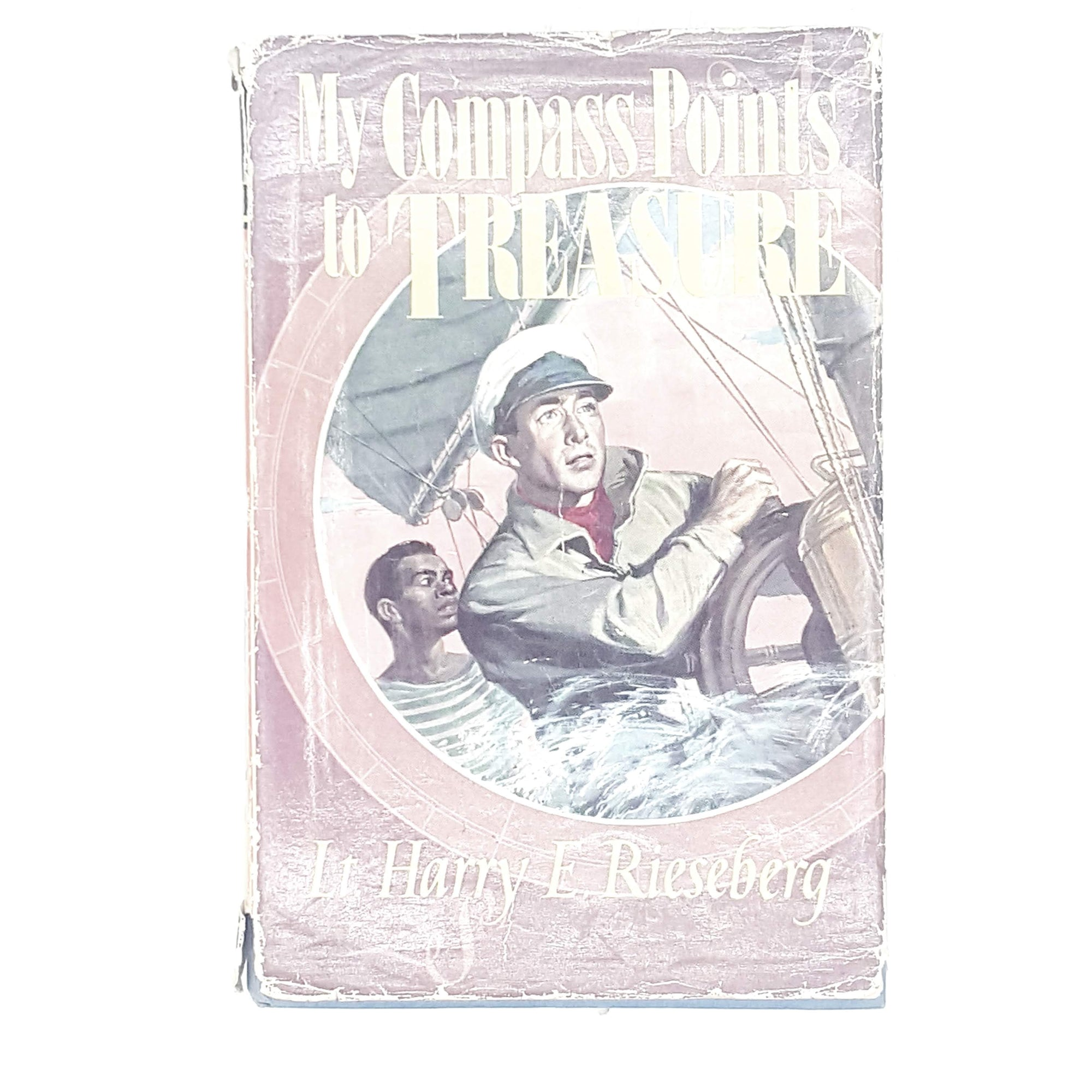 My Compass Points to Treasure by Lt. Harry E. Rieseberg 1961