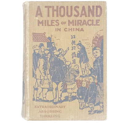 A Thousand Miles of Miracle in China by A. E. Glover 1926
