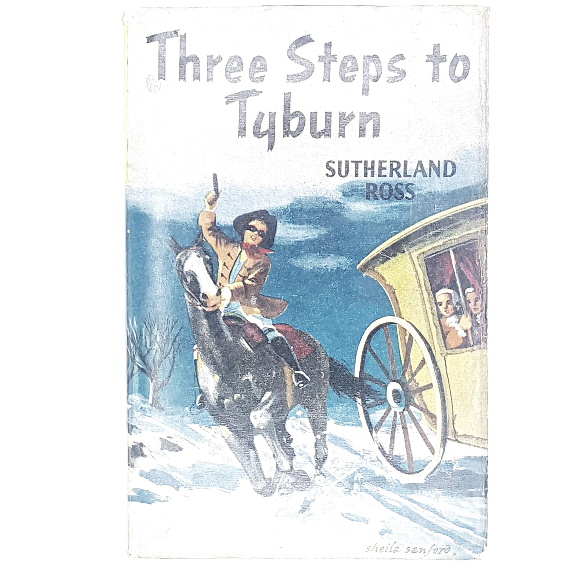 First Edition Three Steps to Tyburn by Sutherland Ross