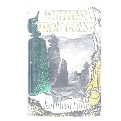 first-edition-whither-thou-goest-by-kathleen-foyle-1951-country-house-library