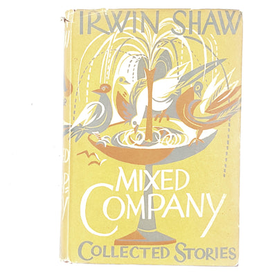 Mixed Company: Collected Stories by Irwin Shaw 1952
