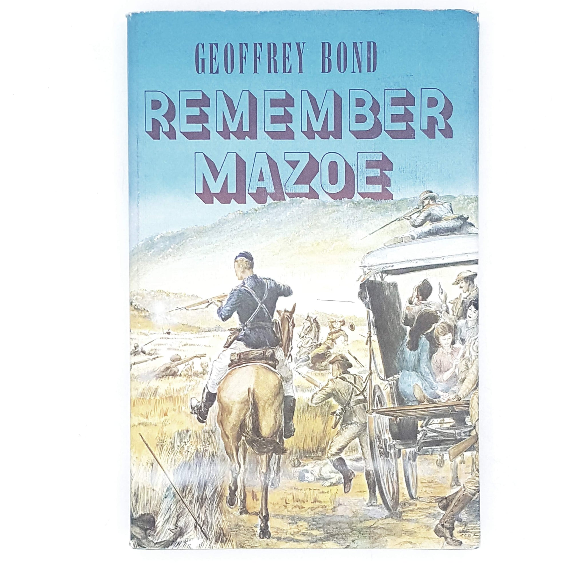 First Edition Remember Mazoe by Geoffrey Bond 1973