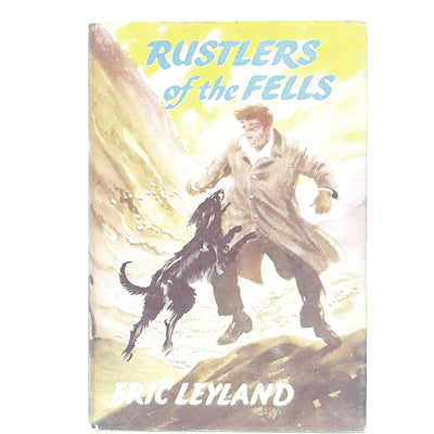 Rustlers of the Fells by Eric Leyland 1960