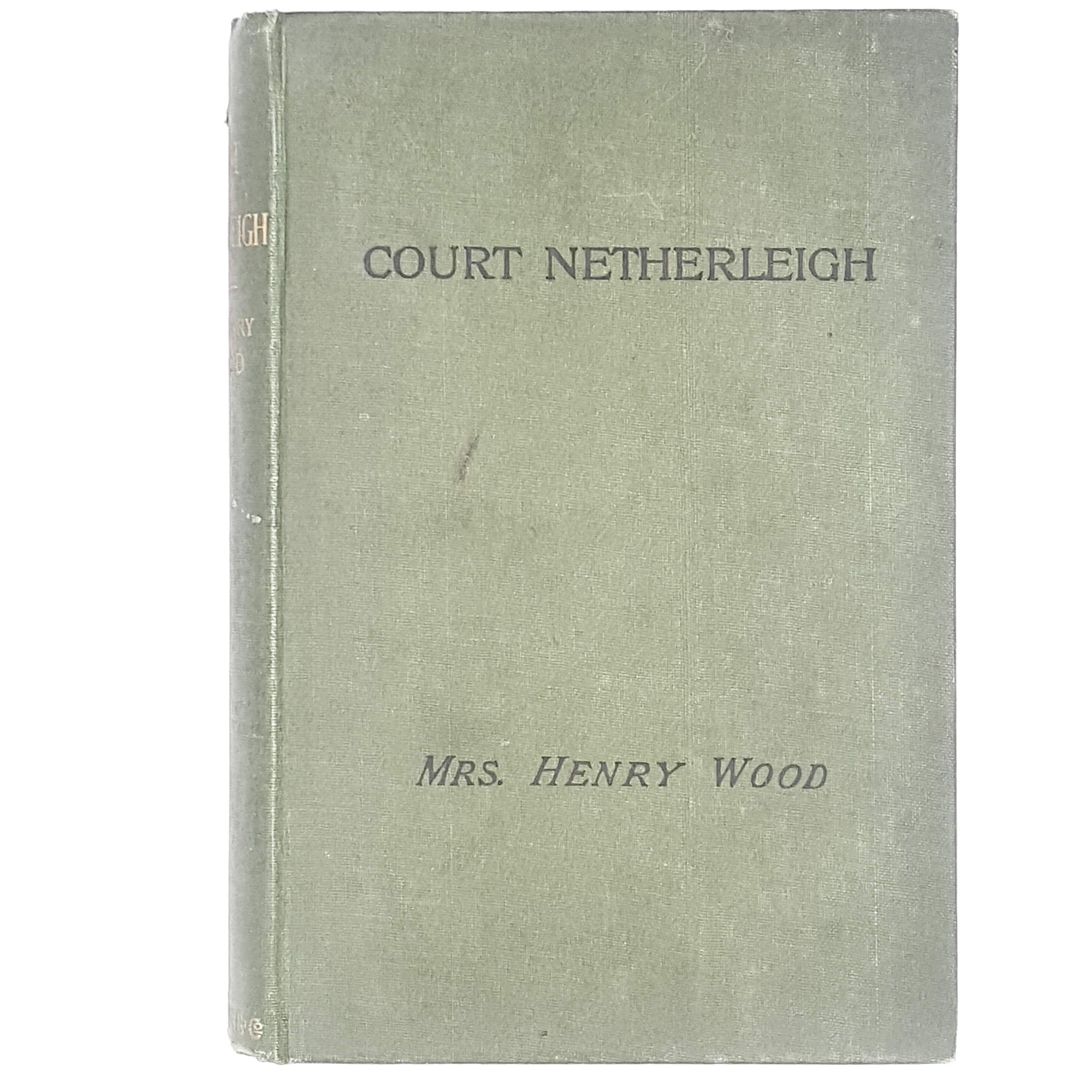 Court Netherleigh by Mrs. Henry Wood 1903