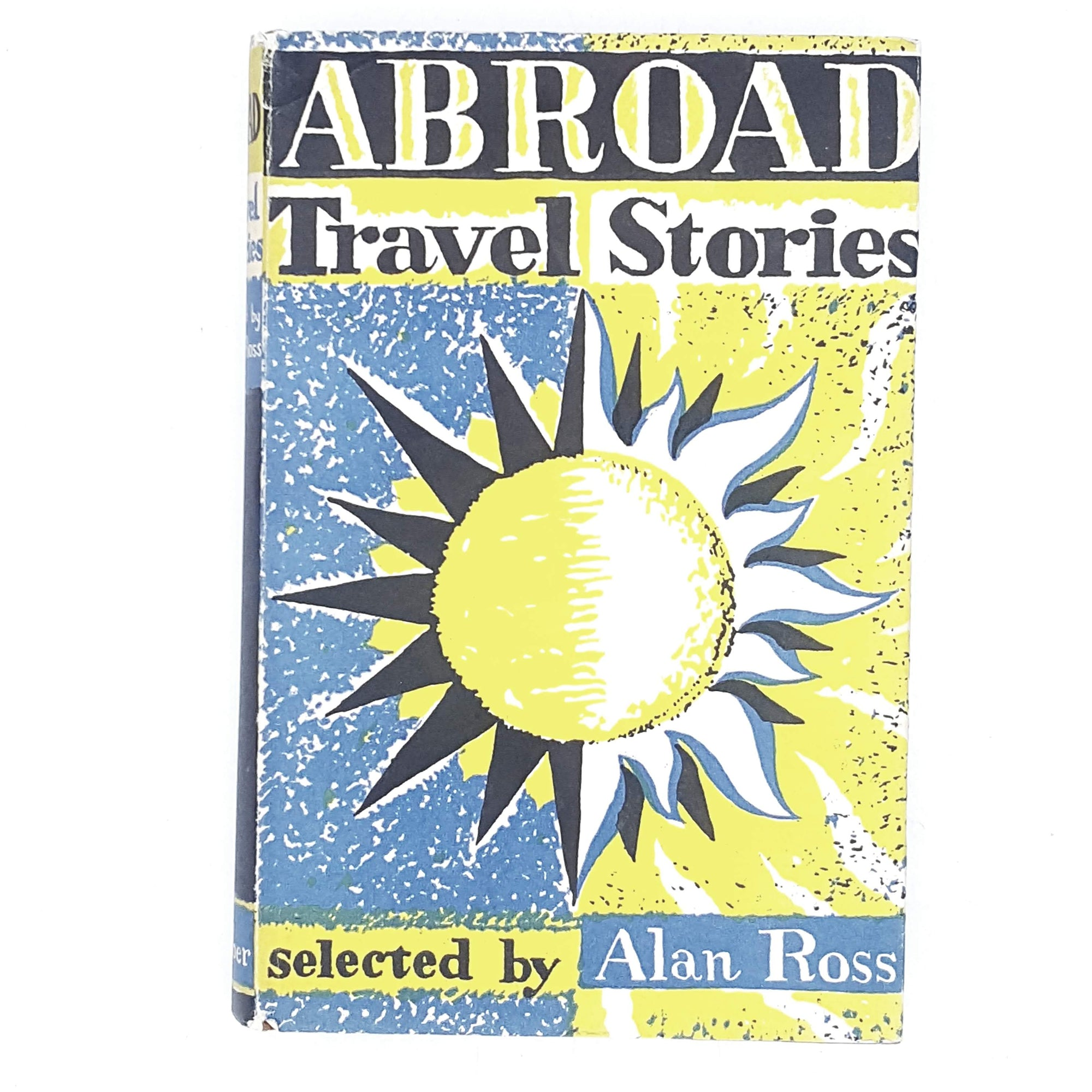 Abroad: Travel Stories Selected by Alan Ross 1957