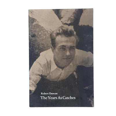 Robert Duncan The Years as Catches 1966