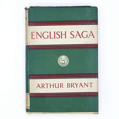 Arthur Bryant's English Saga 1840 - 1940