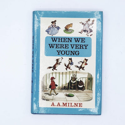 Illustrated When We Were Very Young by A. A. Milne