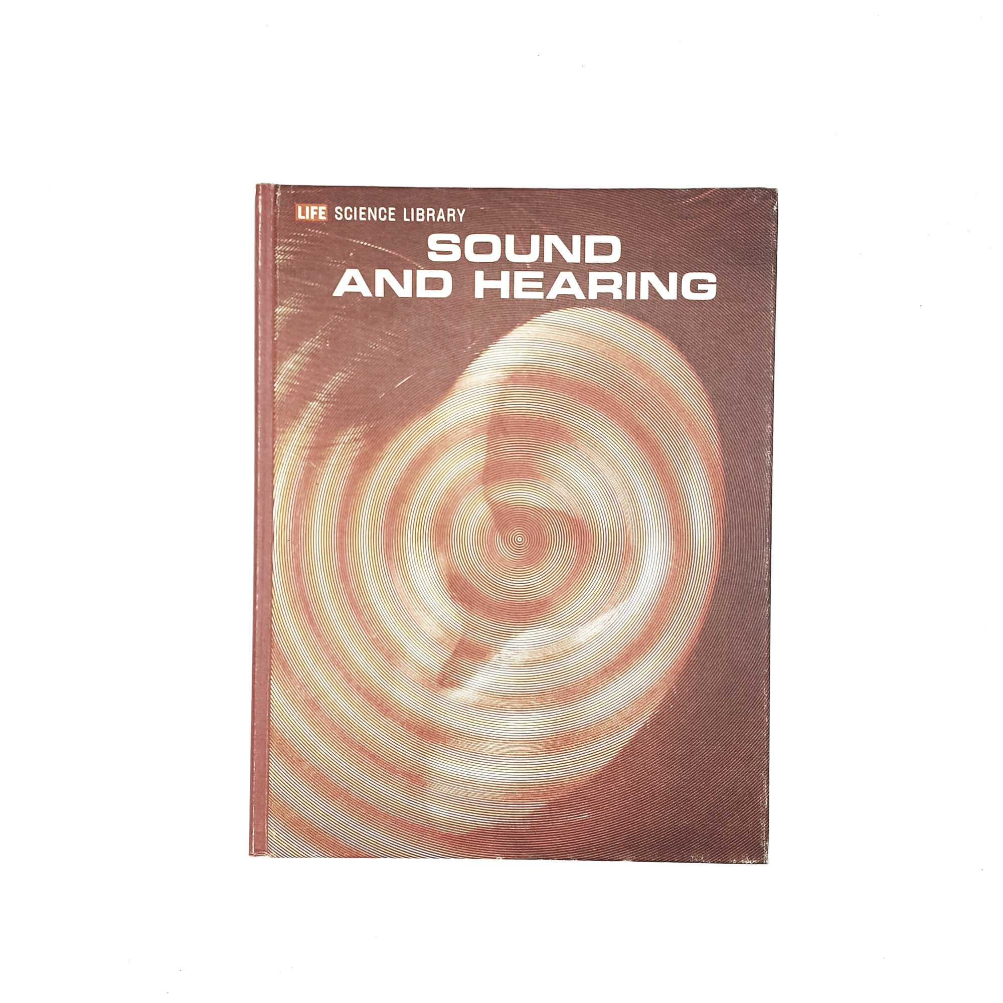 Life Science Library: Sound and Hearing 1973