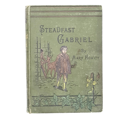 Illustrated Steadfast Gabriel by Mary Howitt
