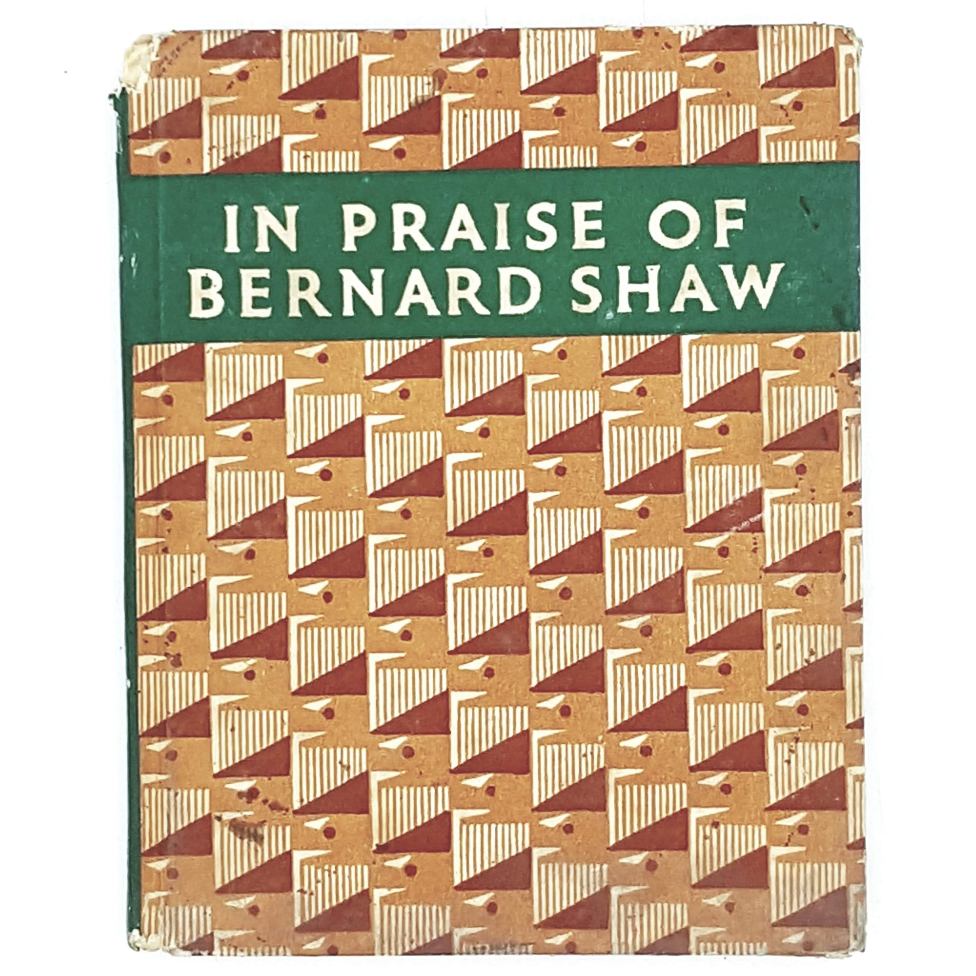 In Praise of Bernard Shaw by Allan M. Laing 1949