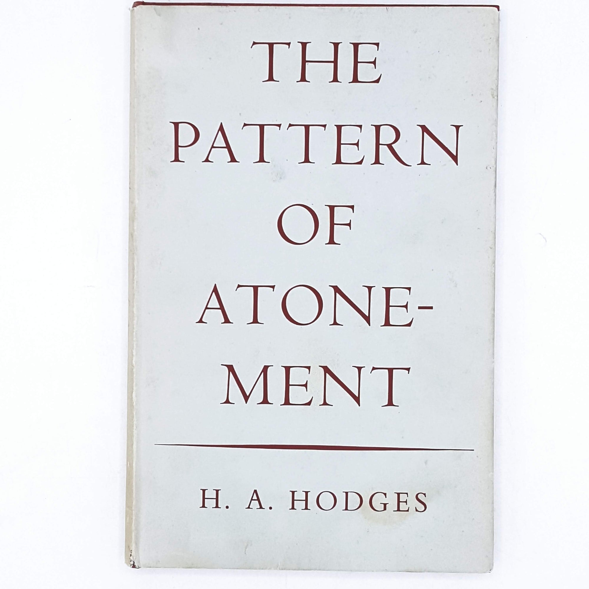 The Pattern of Atonement by H. A. Hodges 1957