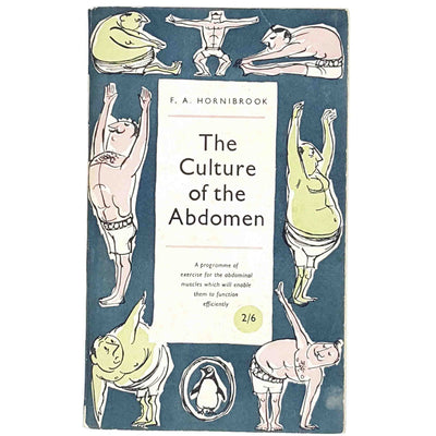 The Culture of the Abdomen by F. A. Hornibrook 1957