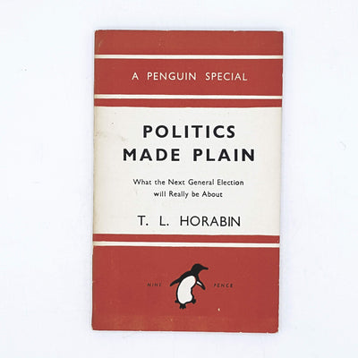 Politics Made Plain by T. L. Horabin 1944