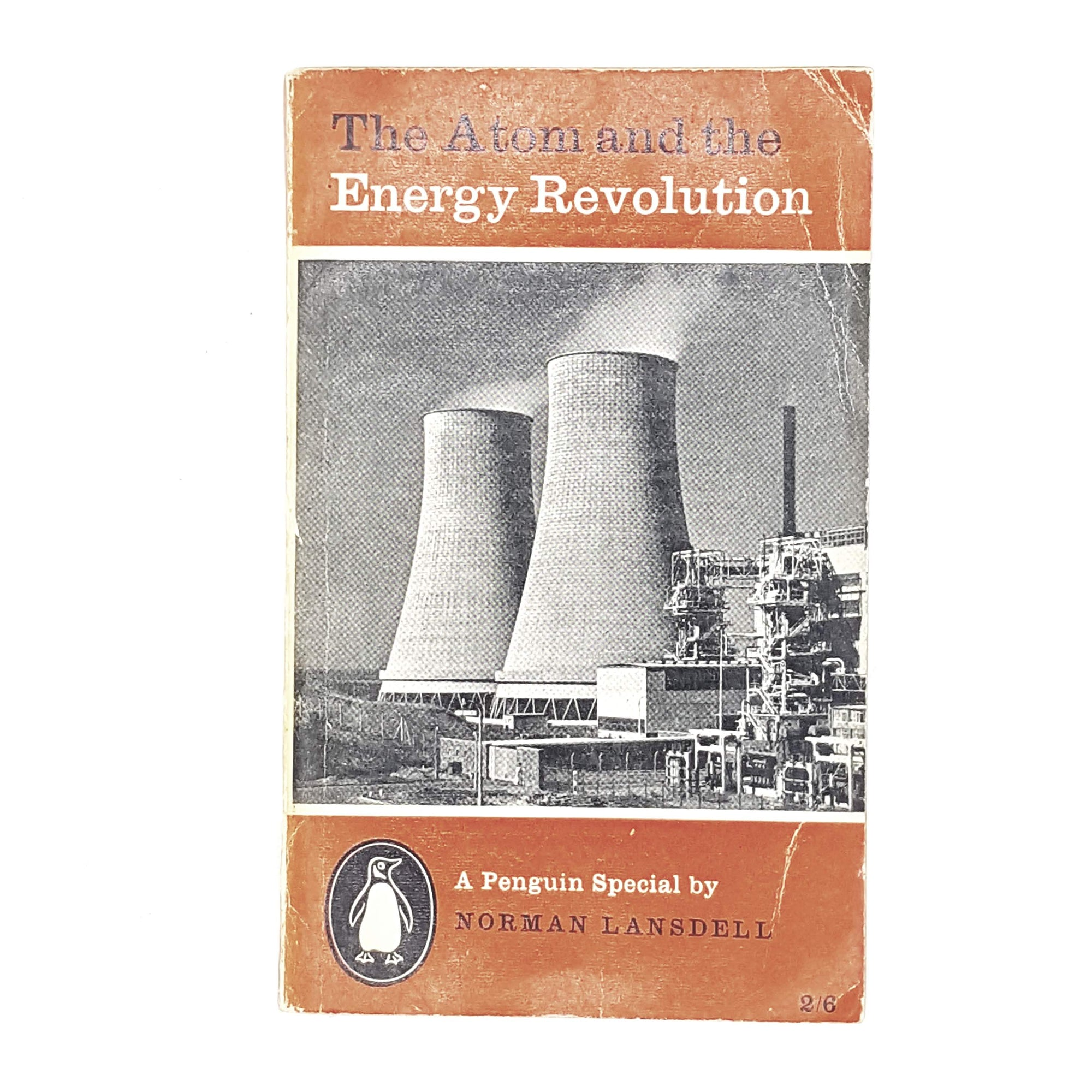 The Atom and the Energy Revolution by Norman Lansdell 1958
