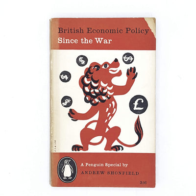 British Economic Policy Since the War by Andre Shonfield 1958
