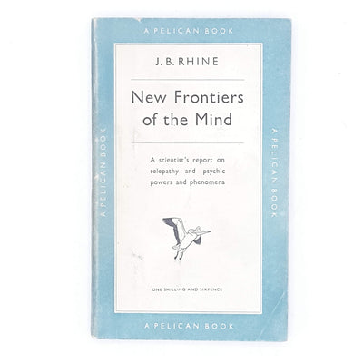 New Frontiers of the Mind by J. B. Rhine 1950
