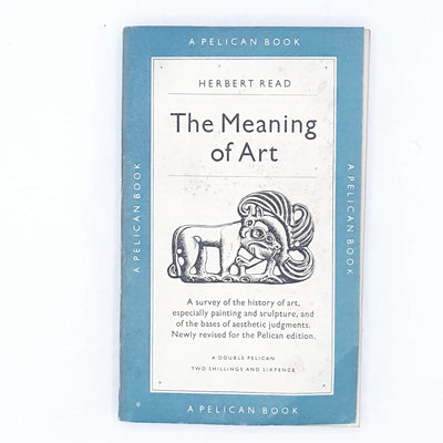 The Meaning of Art by Herbert Read 1950