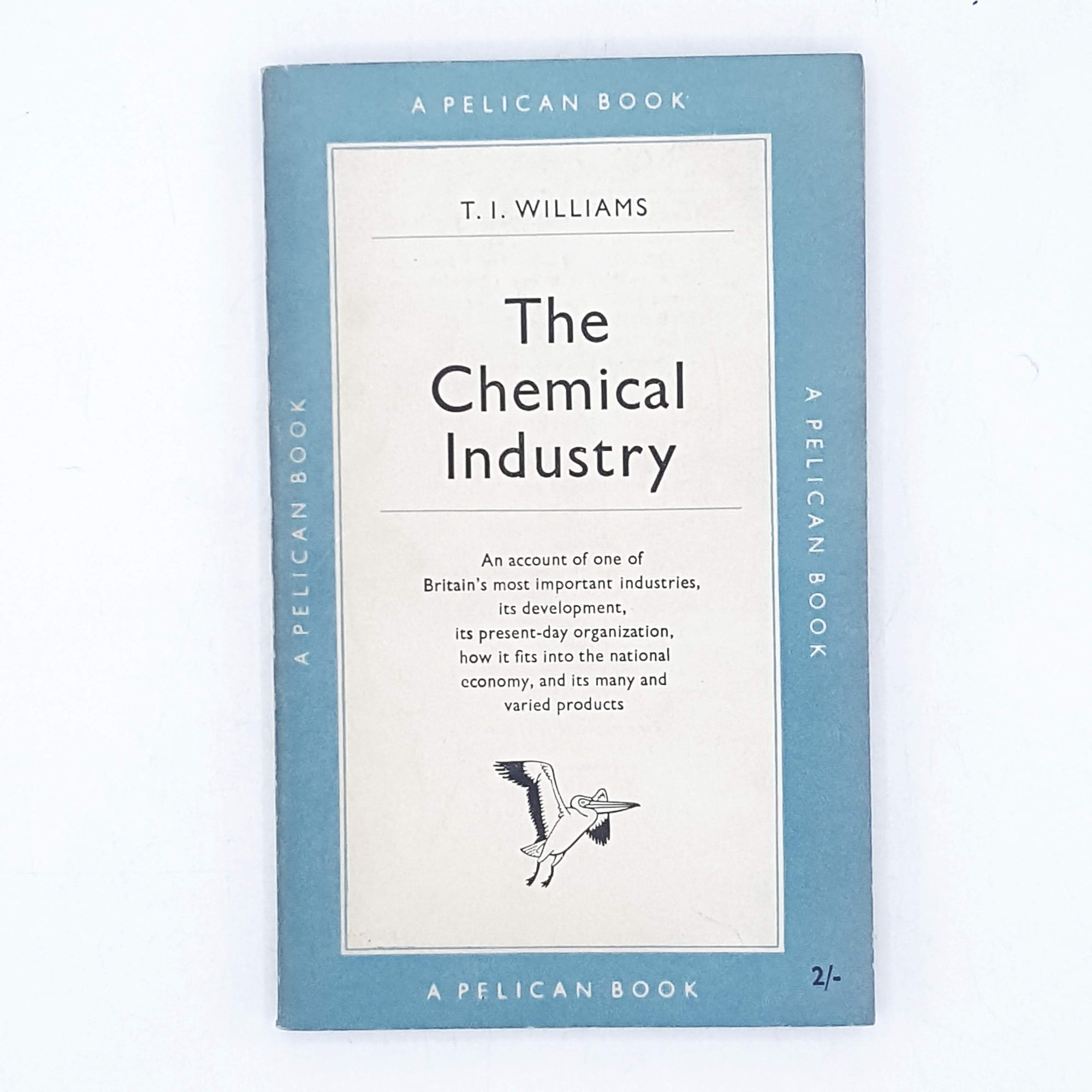 The Chemical Industry by T. I. Williams 1953