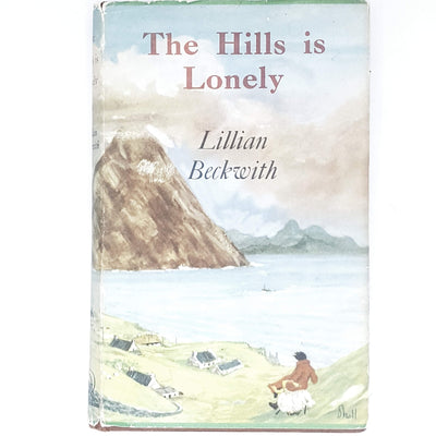 Illustrated The Hill is Lonely by Lillian Beckwith 1959