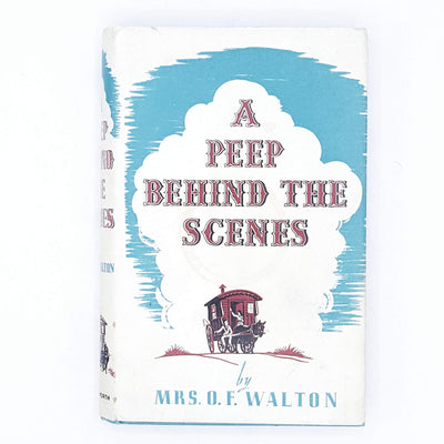 A Peep Behind The Scenes by Mrs. O. F. Walton 1975