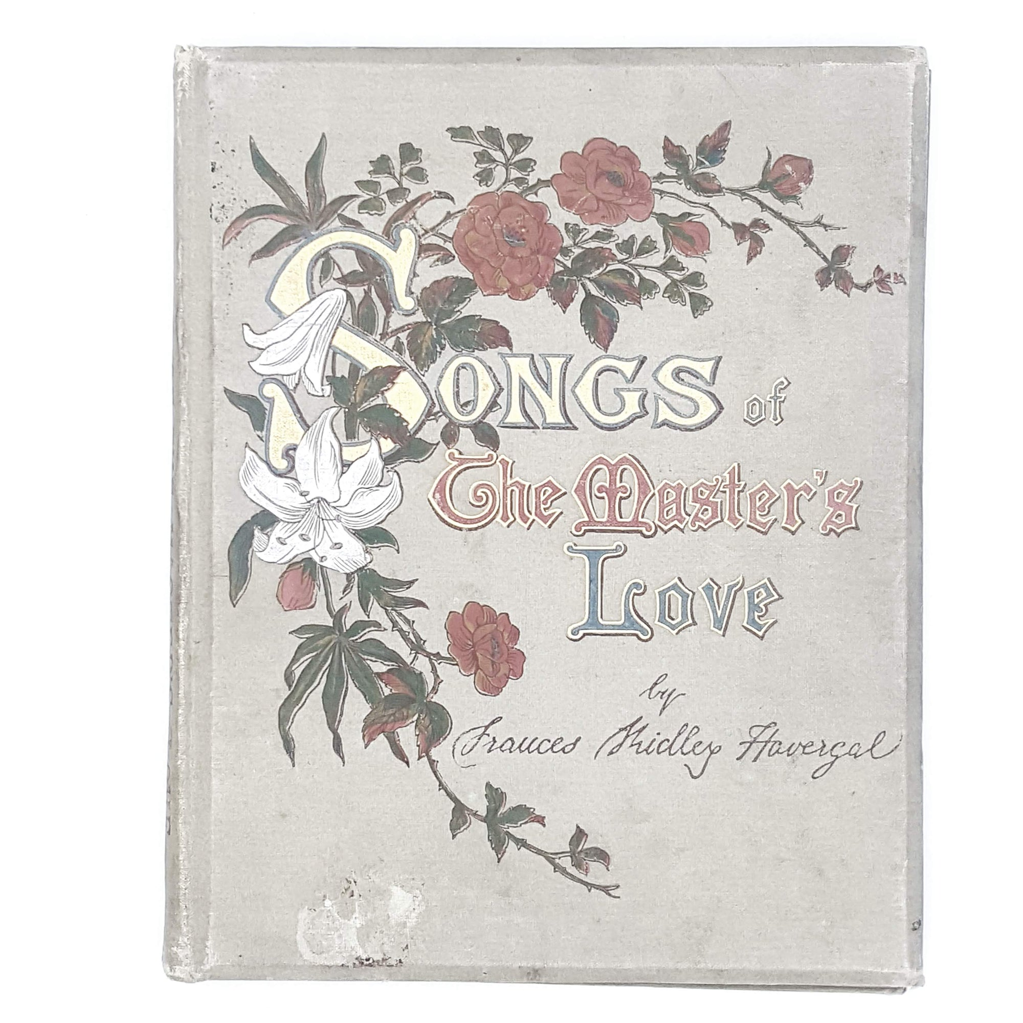 Songs of The Master's Love by Frances Ridley Havergal 1885