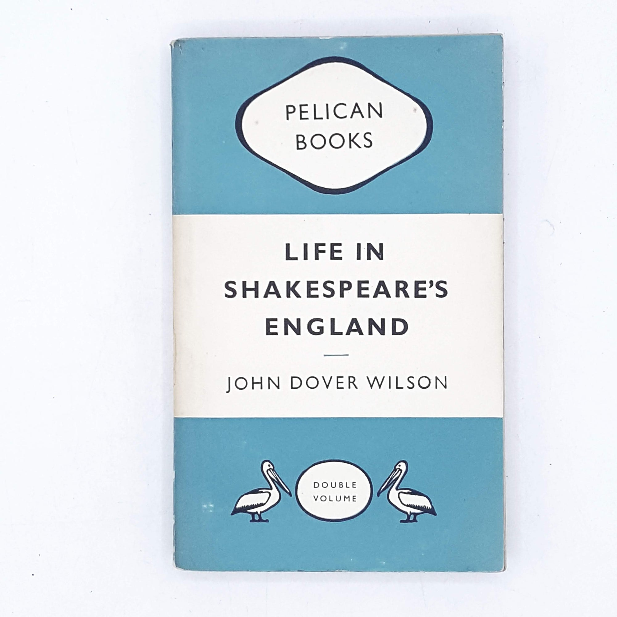 Life in Shakespeare's England by John Dover Wilson 1949