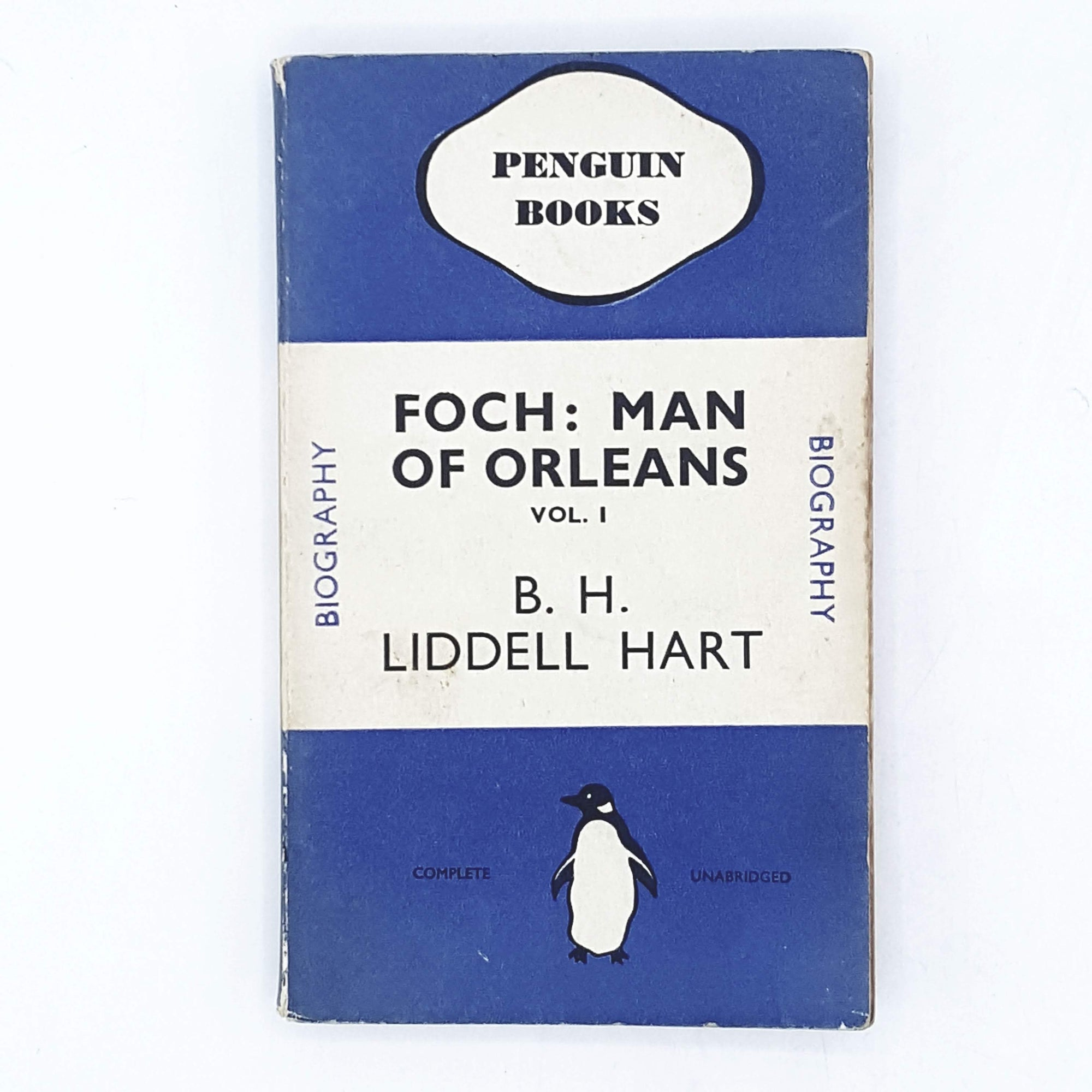 Foch: Man of Orleans by B. H. Liddell Hart 1937
