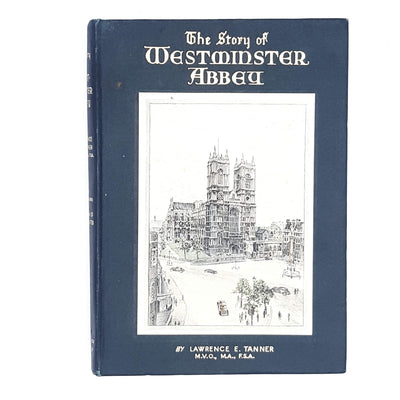 The Story of Westminster Abbey by Lawrence E. Tanner c1940