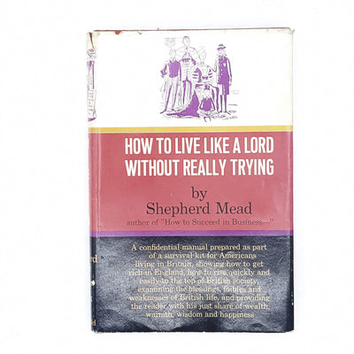 Illustrated How to Live Like a Lord Without Really Trying by Shepherd Mead 1964