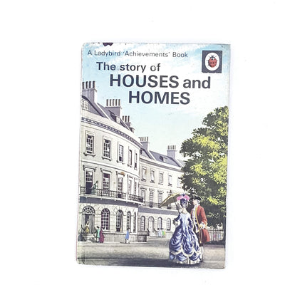 The Story of Houses and Homes by Richard Bowood 1963