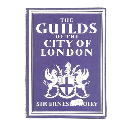 The Guilds of the City of London by Sir Ernest Pooley 1942