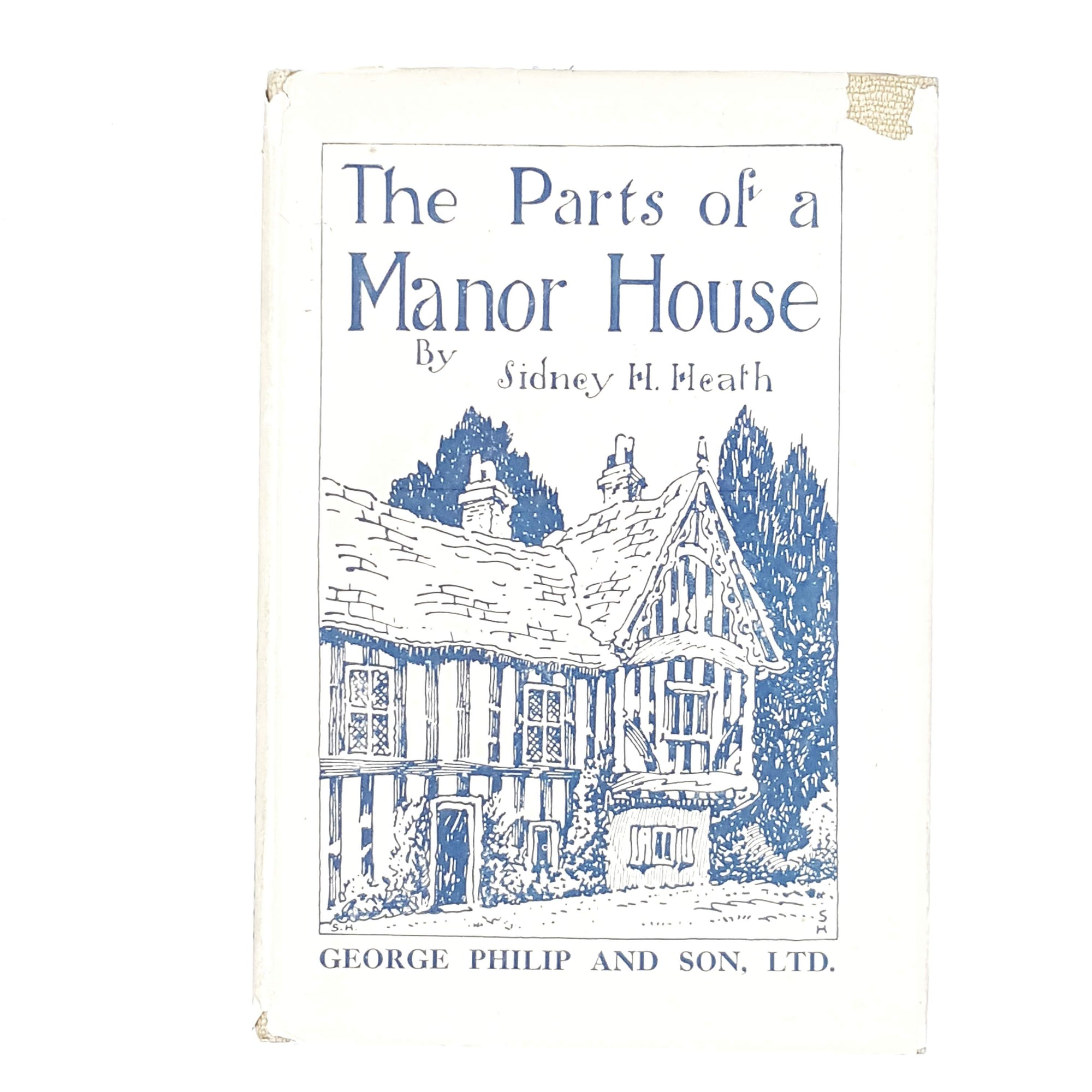 Illustrated The Parts of a Manor House by Sidney H. Heath 1928