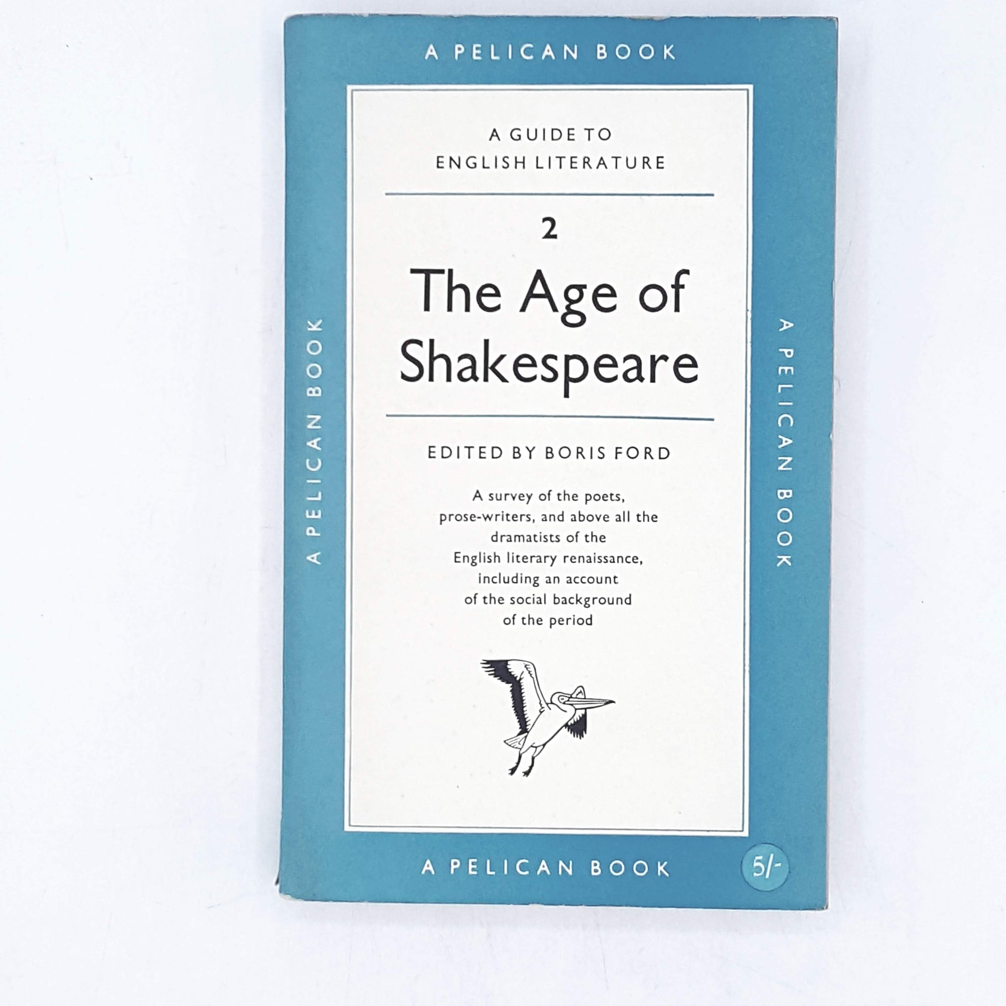 The Age of Shakespeare by Boris Ford 1955