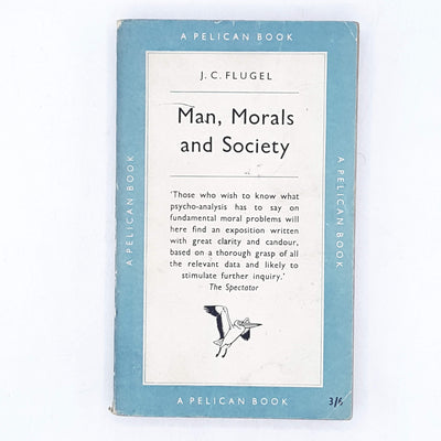 Man, Morals and Society by J. C. Flugel 1955