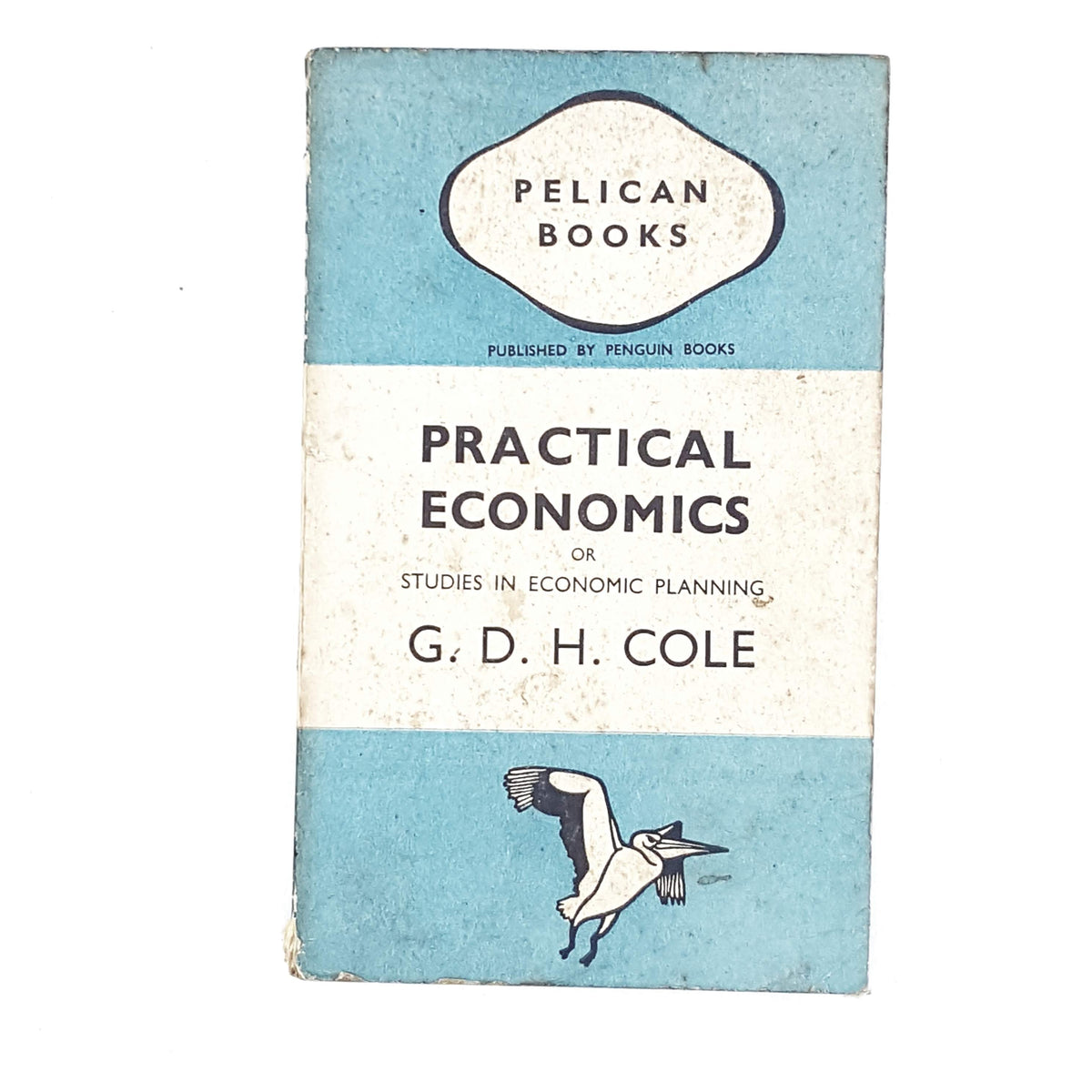 Practical Economics by G. D. H. Cole 1941