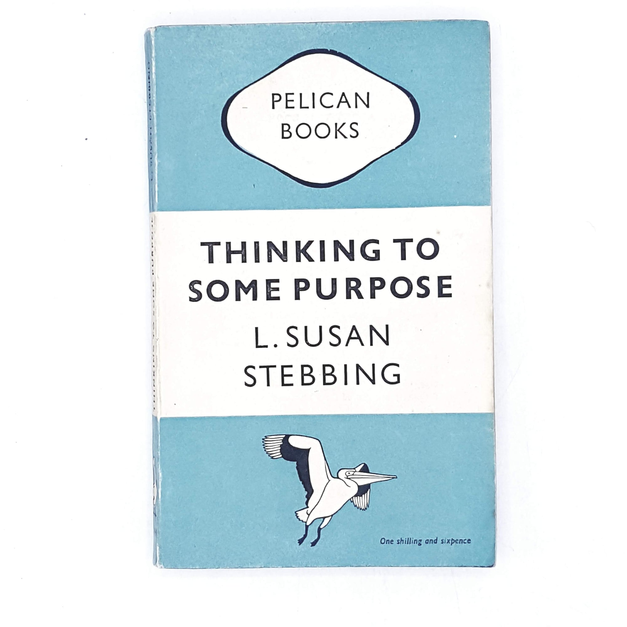 Thinking to Some Purpose by L. Susan Stebbing 1948