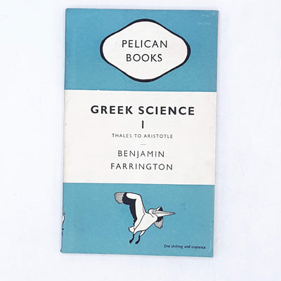 Greek Science I by Benjamin Farrington 1949