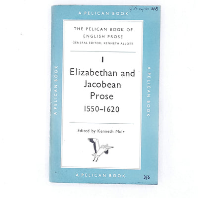 Elizabethan and Jacobean Prose 1550 - 1620 by Kenneth Muir 1956