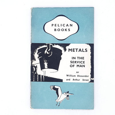 Metals in the Service of Man by William Alexander 1945