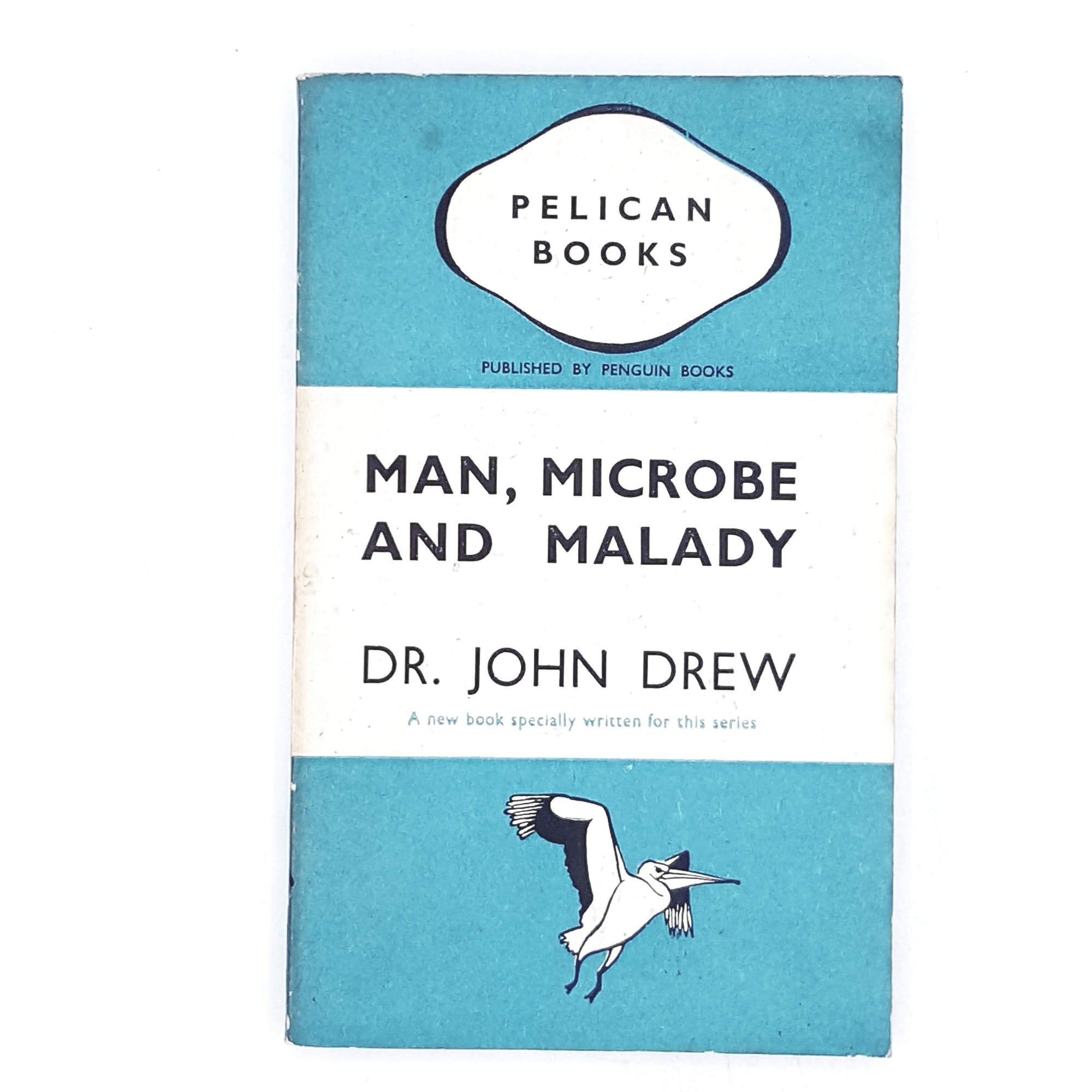 Man, Microbe and Malady by Dr. John Drew 1940