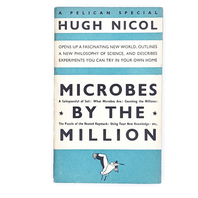 Microbes by the Millions by Hugh Nicol 1939